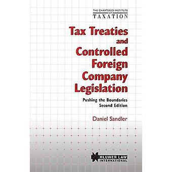 Chartered Institute of Taxation Tax Treaties and Controlled Foreign Company Legislation Pushing the Boundaries Second Edition by Sandler & Daniel