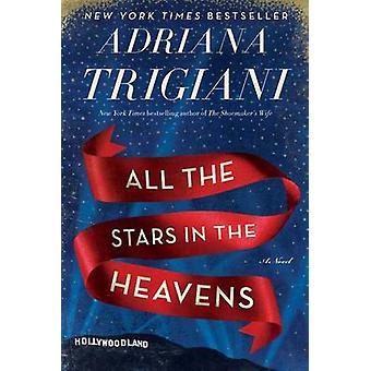 All the Stars in the Heavens by Adriana Trigiani - 9780062319197 Book
