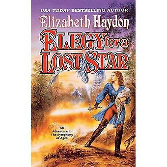 Elegy for a Lost Star by Elizabeth Haydon - 9780765388513 Book