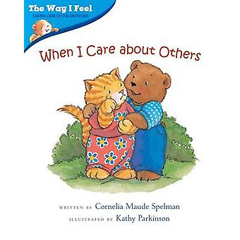 When I Care About Others by Cornelia Maude Spelman - Kathy Parkinson