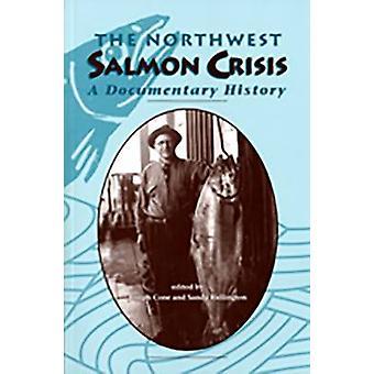 The Northwest Salmon Crisis by Joseph Cone - Sandy Ridlington - 97808