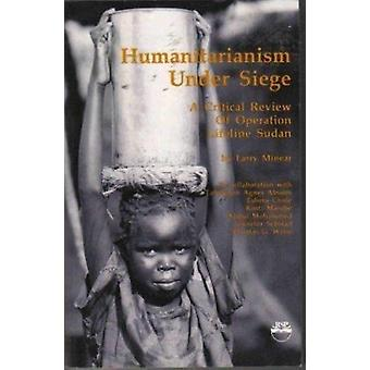 Humanitarianism Under Siege - A Critical Review of Operation Lifeline