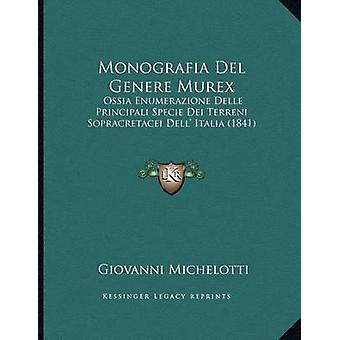 Monografia del Genere Murex - Ossia Enumerazione Delle Principali Spec