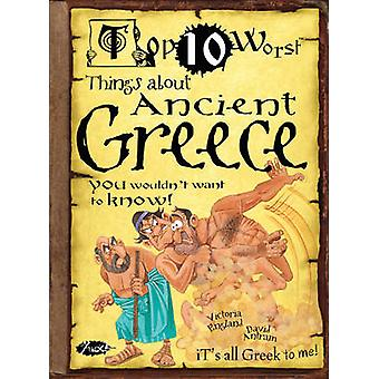 Things About Ancient Greece - You Wouldn't Want to Know! by Victoria E