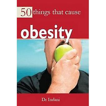 50 Things That Cause Obesity by Ashish Indani - 9788131908488 Book
