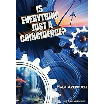 Is Everything Just a Coincidence? by Haim Averbuch - 9789652297808 Bo