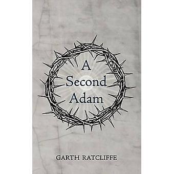 A Second Adam by Ratcliffe & Garth
