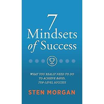 7 Mindsets of Success - What You Really Need to Do to Achieve Rapid -