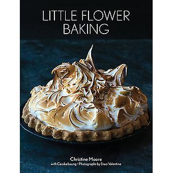 Little Flower Baking by Christine Moore - Staci Valentine - Cecilia L