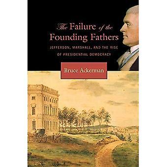 Das Scheitern der Gründung Väter Jefferson, Marshall und der Aufstieg der präsidialen Demokratie