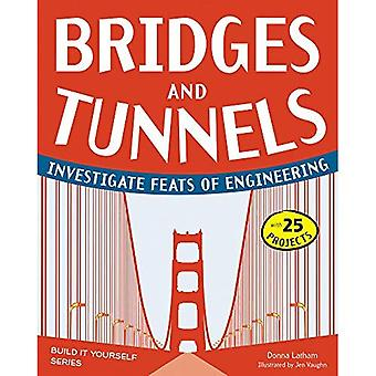 Bridges & Tunnels: Investigate Feats of Engineering with 25 Projects