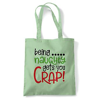 Being Naughty Gets You Crap Tote | Christmas Xmas HoHoHo Season Greetings Merry | Reusable Shopping Cotton Canvas Long Handled Natural Shopper Eco-Friendly Fashion