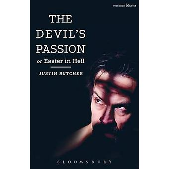 The Devil's Passion or Easter in Hell - A Divine Comedy in One Act by