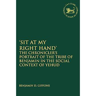 Sit At My Right Hand by Benjamin D Giffone