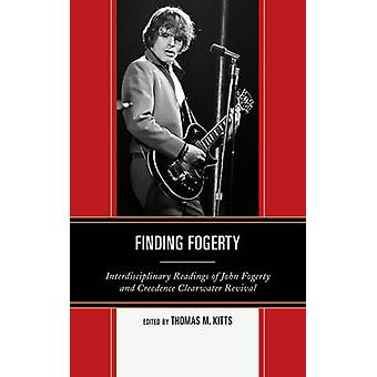 Finding Fogerty by Thomas M Kitts