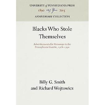 Blacks Who Stole Themselves by Smith & Billy G.
