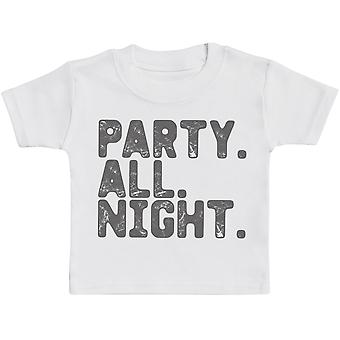 Party. All. Night. Baby T-Shirt - Baby TShirt Gift - Baby Tee - Baby Gift