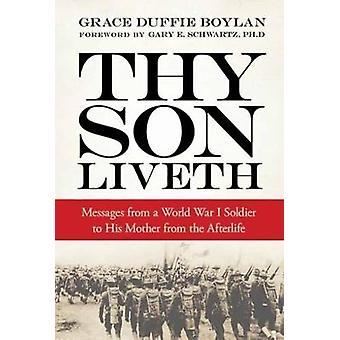 ゲイリー・シュワルツのグレース・ボイラン&前書きによる第一次世界大戦兵士から母へのメッセージを生きるあなたの息子