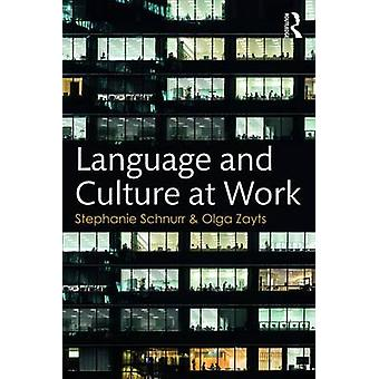 Language and Culture at Work by Stephanie Schnurr & Olga Zayts