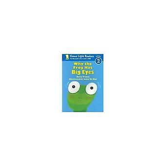 Why the Frog Has Big Eyes (Green Light Readers: Level 1)