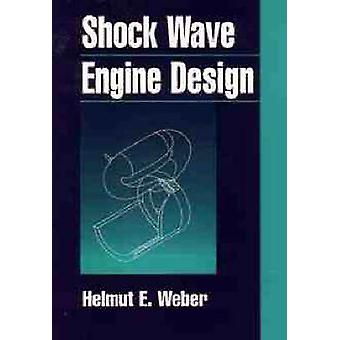 Shock Wave Engine Design von Weber & Helmut E.