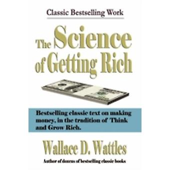 The Science of Getting Rich by Wattles & Wallace & D