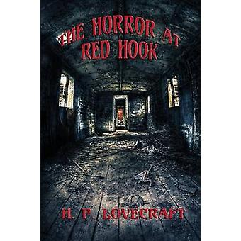 The Horror at Red Hook by Lovecraft & H. P.