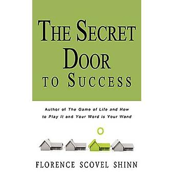 The Secret Door to Success by Shinn & Florence Scovel
