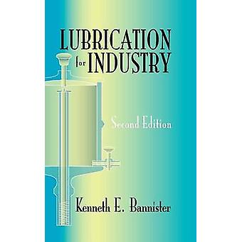 Lubrication for Industry by Bannister & Kenneth E