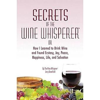 Secrets of the Wine Whisperer by Greenfield & Jerry