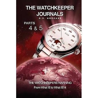 The Watchkeeper Journals parts 4 and 5 by Morgane & G S