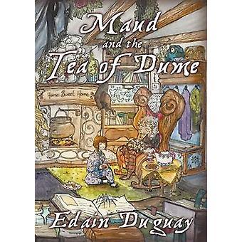 Maud and the Tea of Dume by Duguay & Edain