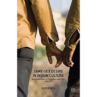 SameSex Desire in Indian Culture Representations in Literature and Film 19702015 by Ross & Oliver