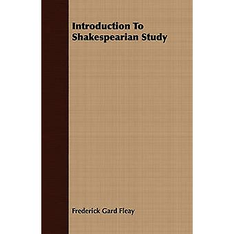 Introduction To Shakespearian Study by Fleay & Frederick Gard