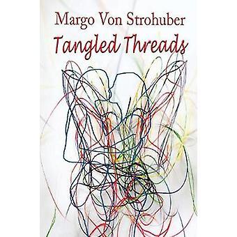 Tangled Threads by Von Strohuber & Margo