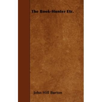 The BookHunter Etc. by Burton &  John Hill