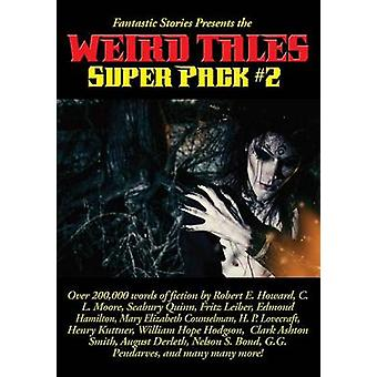 Fantastic Stories Presents the Weird Tales Super Pack 2 by Howard & Robert E.