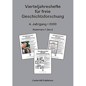 Vierteljahreshefte fr freie Geschichtsforschung Sammelband 2000 by Rudolf & Germar