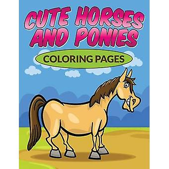 Cute Horses  Ponies Coloring Pages by Packer & Bowe