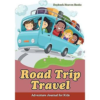 Road Trip Travel Adventure Journal for Kids by Daybook Heaven Books