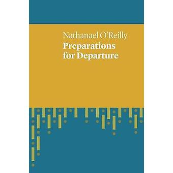 Preparations for Departure by OReilly & Nathanael