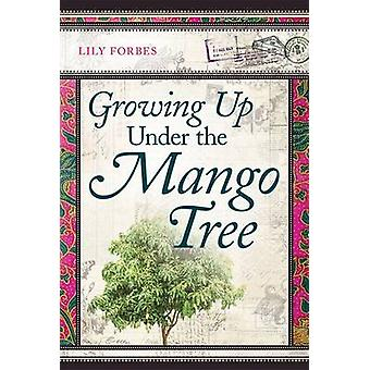 Growing Up Under the Mango Tree by Forbes & Lily