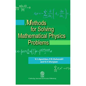 Methods for Solving Mathematical Physics Problems by Agoshkov & V. I.