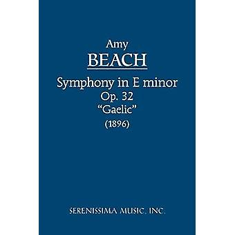 Symphony in Eminor Op.32 Gaelic Study score by Beach & Amy Marcy Cheney