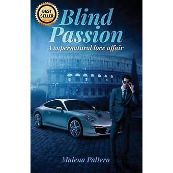Blind Passion A supernatural love affair by Paltero & Malena