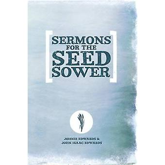 Sermons For The Seed Sower by Edwards & Johnie