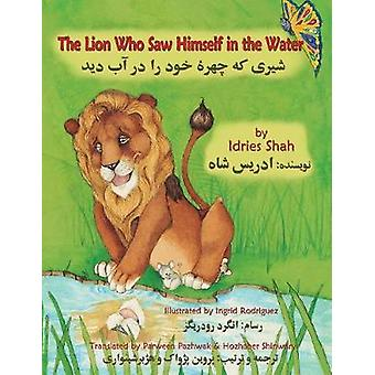 The Lion Who Saw Himself in the Water EnglishDari Edition by Shah & Idries