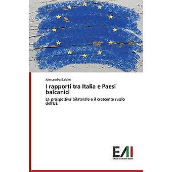 I Rapporti Tra Italia E Paesi Balcanici by Baldini Alessandro