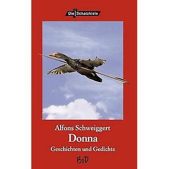 Donna by Schweiggert & Alfons