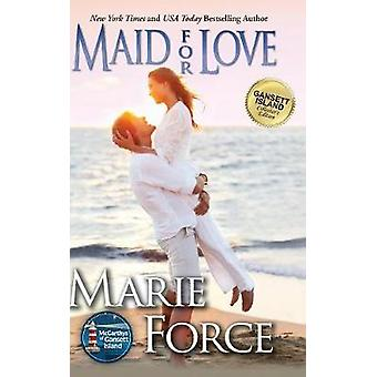 Maid for Love Gansett Island Series Book 1 by Force & Marie